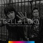 Bella Loka - The light, the mud & the dark