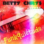 Betty Chrys - Funkquiétude
