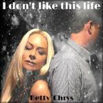 Betty Chrys - I don't like this life