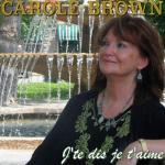 Carole Brown - J' te dis je t'aime