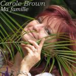 Carole Brown - Ma famille