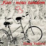 Dany Vallord - Fais nous tandem