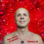 Michel K - Des mots d amour