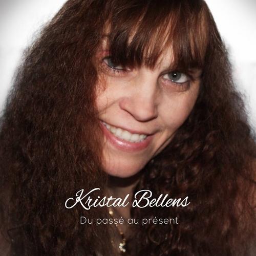 Kristal Bellens - Du passé au présent