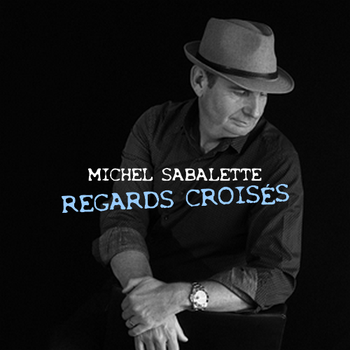 Michel Sabalette - Regards croisés