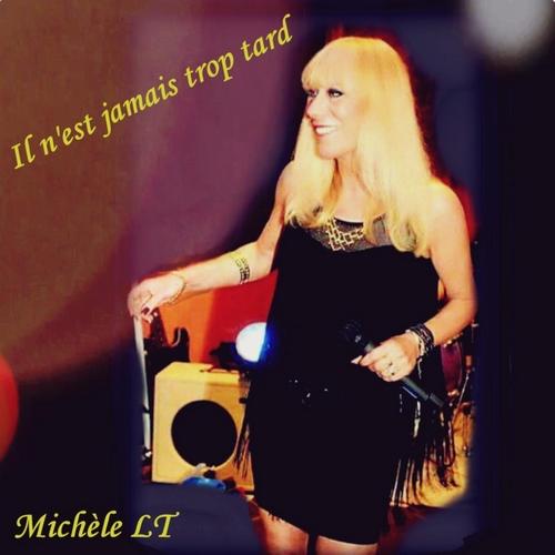 Michèle LT - Il n'est jamais trop tard