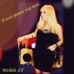 Michele Lt - Il n'est jamais trop tard