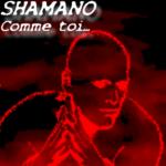 Shamano - Comme toi