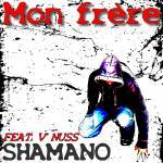 Shamano Feat V'Nuss - Mon frère