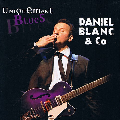 Daniel Blanc & Co - Uniquement Blues