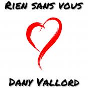 Dany Vallord - Rien sans vous