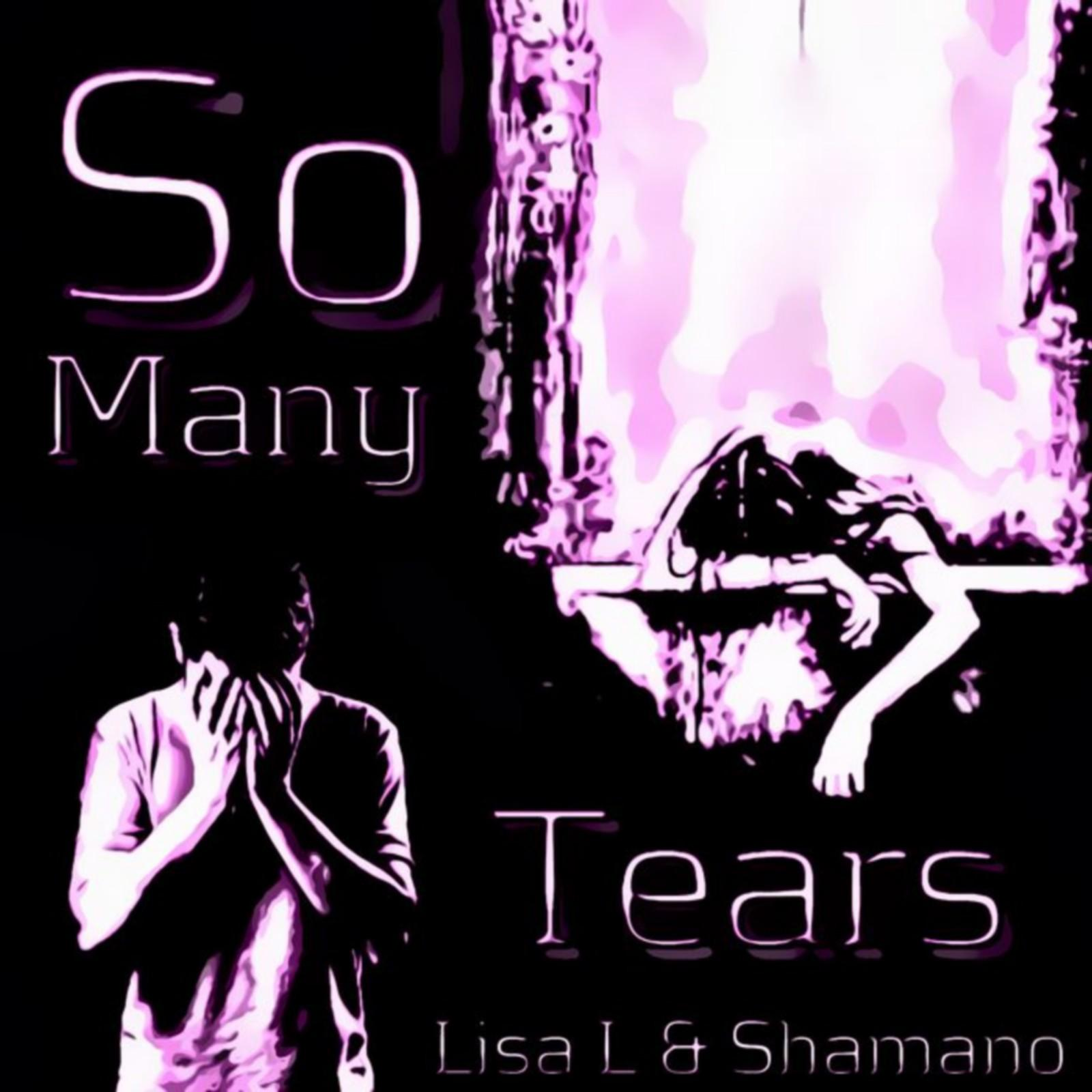 Lisa L & Shamano - So many tears