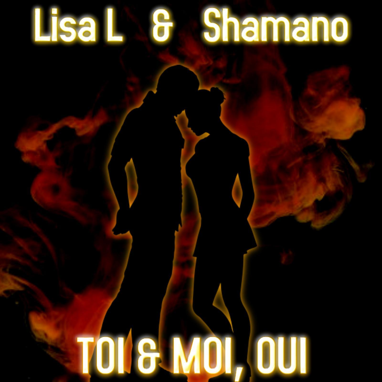 Lisa L & Shamano - Toi & moi, oui