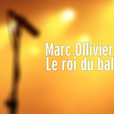 Marc Ollivier - Le roi du bal