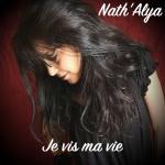 Nath'Alya - Je vis ma vie