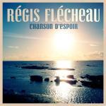 Régis Flécheau - Chanson d'espoir