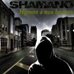 Shamano - Hymne à nos braves