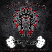 Shamano - L'homme ne gère pas le monde