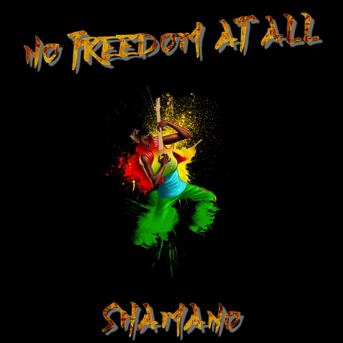 Shamano - No freedom at all