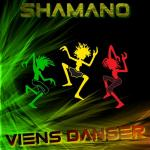 Shamano - Viens danser